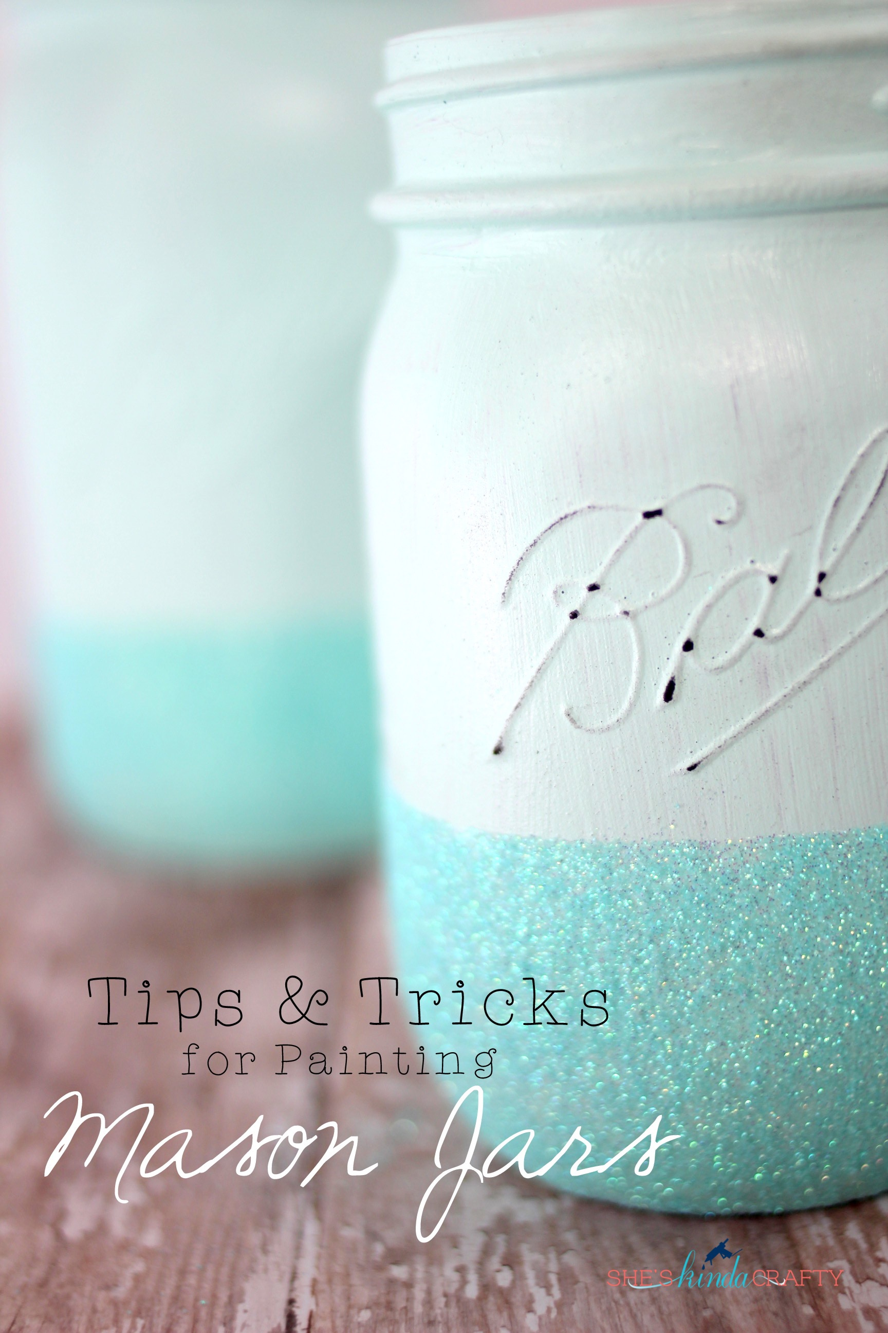 Tips And Tricks For Painting Mason Jars